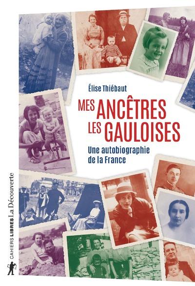 MES ANCETRES LES GAULOISES - UNE AUTOBIOGRAPHIE DELA FRANCE