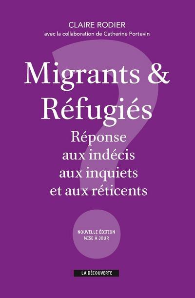 MIGRANTS & REFUGIES : REPONSE AUX INDECIS, AUX INQUIETS ET AUX RETICENTS