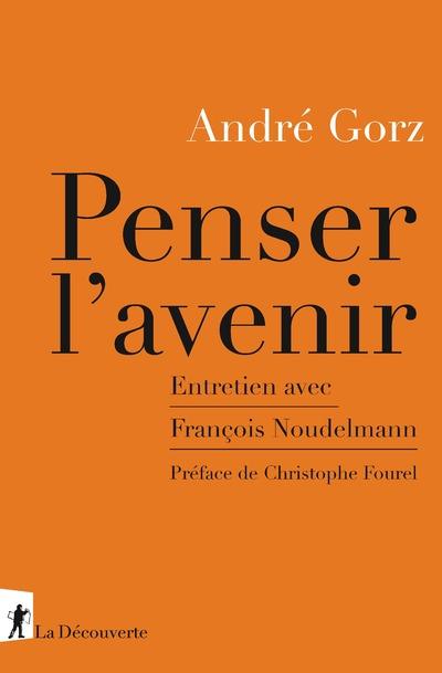 PENSER L'AVENIR - ENTRETIEN AVEC FRANCOIS NOUDELMANN
