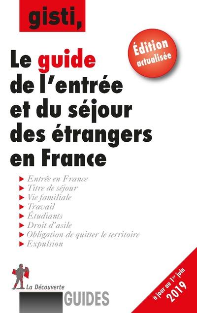 GUIDE DE L'ENTREE ET DU SEJOUR DES ETRANGERS EN FRANCE