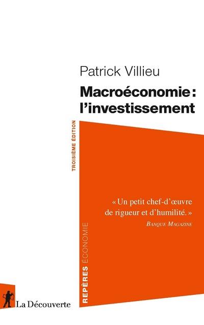 MACROECONOMIE : L'INVESTISSEMENT (3EME EDITION)