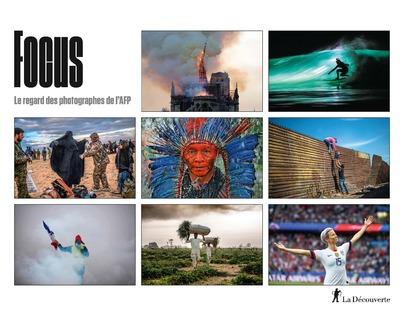 FOCUS - LE REGARD DES PHOTOGRAPHES DE L'AFP
