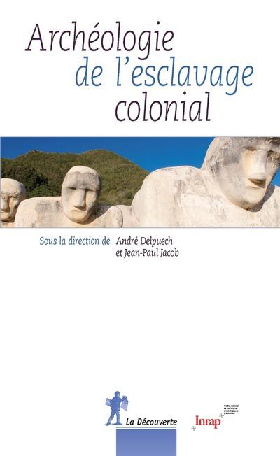 ARCHEOLOGIE DE L'ESCLAVAGE COLONIAL