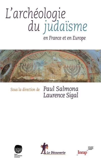 ARCHEOLOGIE DU JUDAISME EN FRANCE ET EN EUROPE