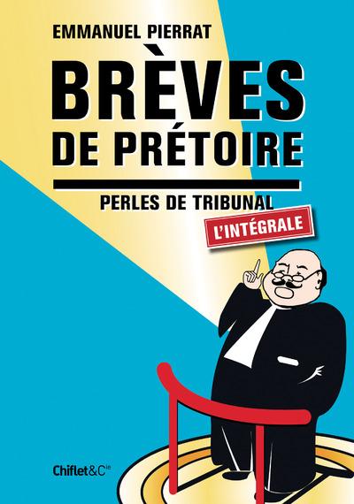 BREVES DE PRETOIRE L'INTEGRALE
