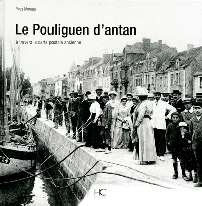 LE POULIGUEN D'ANTAN A TRAVERS LA CARTE POSTALE ANCIENNE