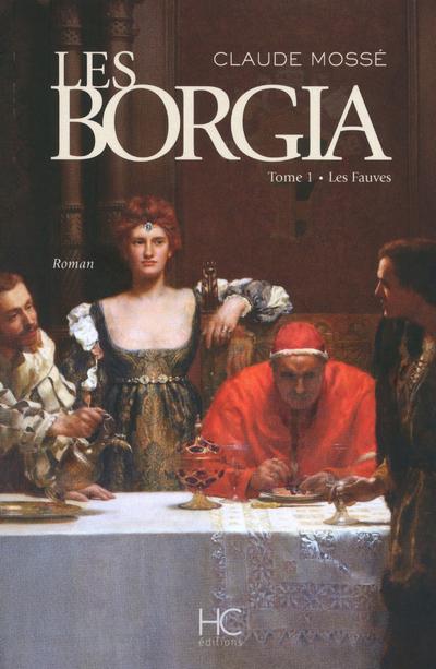 BORGIA - TOME 1 - LES FAUVES