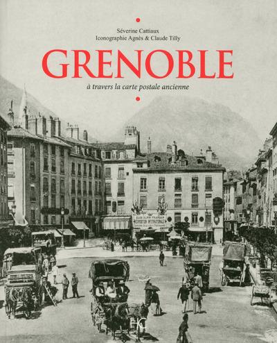GRENOBLE A TRAVERS LA CARTE POSTALE ANCIENNE