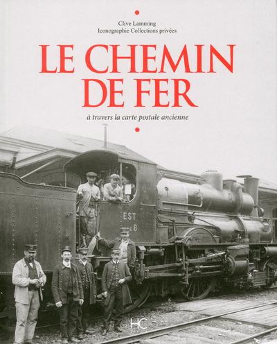 LE CHEMIN DE FER A TRAVERS LA CARTE POSTALE ANCIENNE