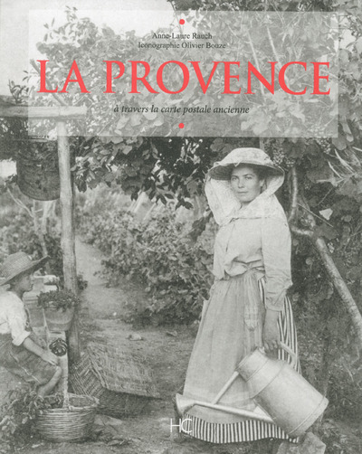 LA PROVENCE A TRAVERS LA CARTE POSTALE ANCIENNE