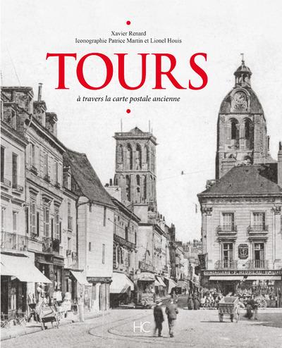 TOURS A TRAVERS LA CARTE POSTALE ANCIENNE