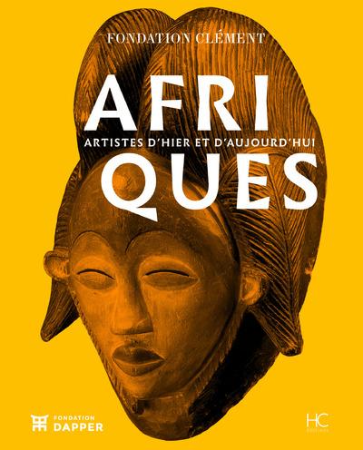 AFRIQUES - ARTISTES D'HIER ET D'AUJOURD'HUI