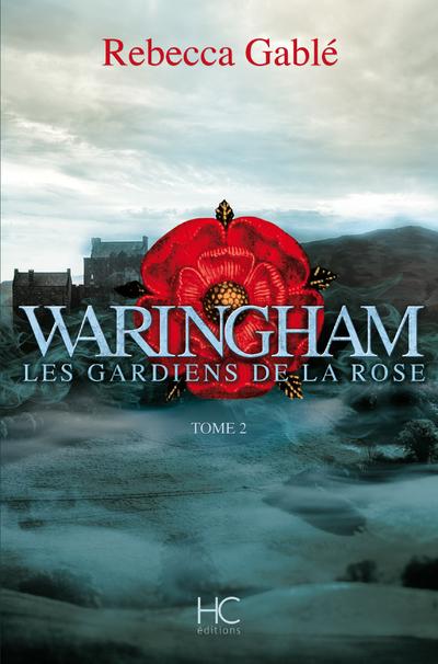 WARINGHAM - TOME 2 LES GARDIENS DE LA ROSE