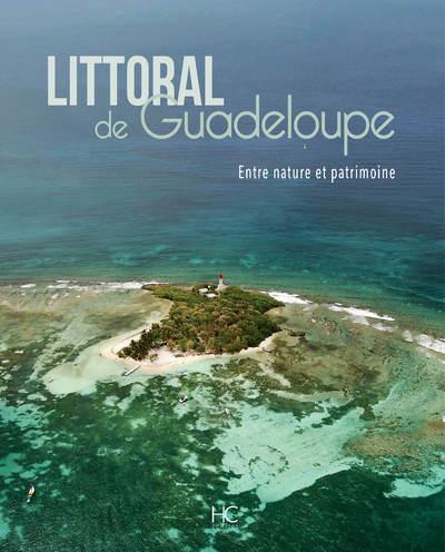 LITTORAL DE GUADELOUPE - ENTRE NATURE ET PATRIMOINE