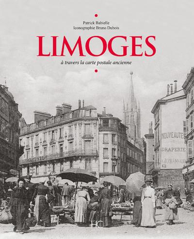 LIMOGES A TRAVERS LA CARTE POSTALE ANCIENNE