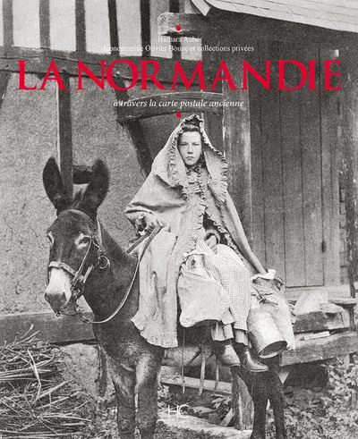 LA NORMANDIE A TRAVERS LA CARTE POSTALE ANCIENNE