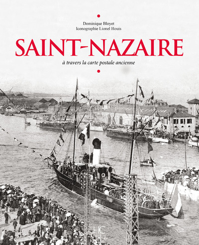 SAINT-NAZAIRE A TRAVERS LA CARTE POSTALE ANCIENNE