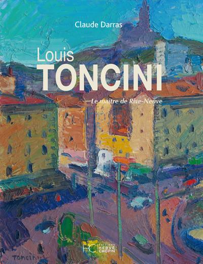 LOUIS TONCINI - LE MAITRE DE RIVE-NEUVE