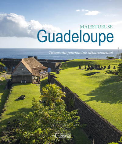 MAJESTUEUSE GUADELOUPE - TRESORS DU PATRIMOINE DEPARTEMENTAL