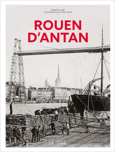 ROUEN D'ANTAN - NOUVELLE EDITION