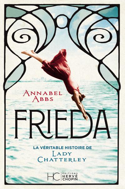 FRIEDA - LA VERITABLE HISTOIRE DE LADY CHATTERLEY
