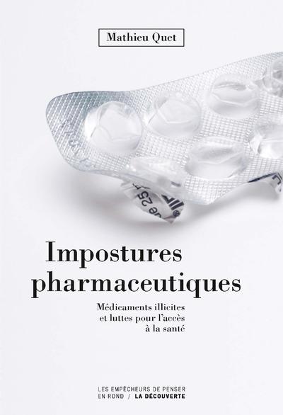 IMPOSTURES PHARMACEUTIQUES - MEDICAMENTS ILLICITESET LUTTES POUR L'ACCES A LA SANTE