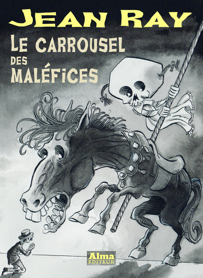 LE CARROUSEL DES MALEFICES