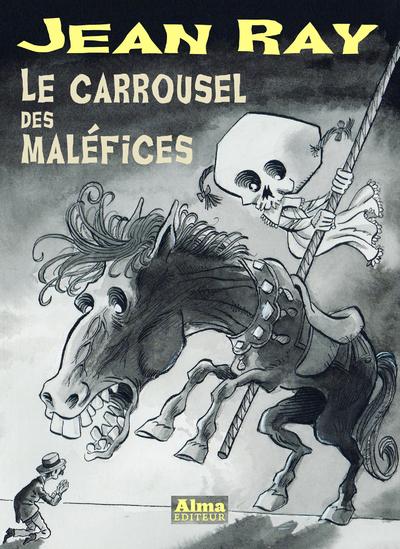 LE CARROUSEL DES MALEFICES