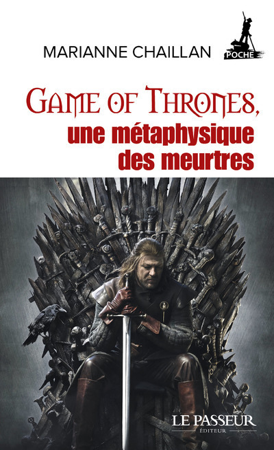 GAME OF THRONES, UNE METAPHYSIQUE DES MEURTRES