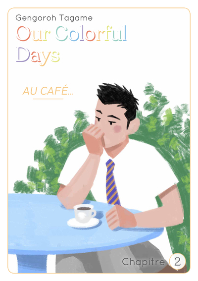 OUR COLORFUL DAYS - CHAPITRE 2