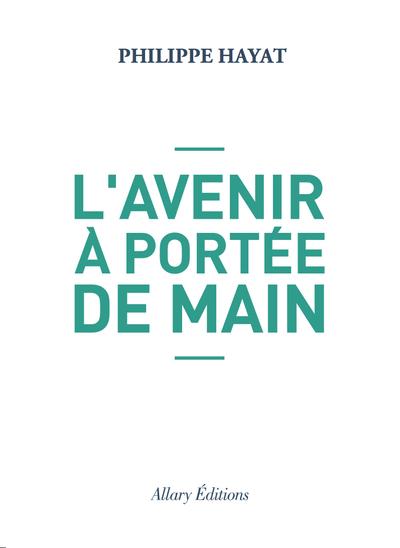 L'AVENIR A PORTEE DE MAIN