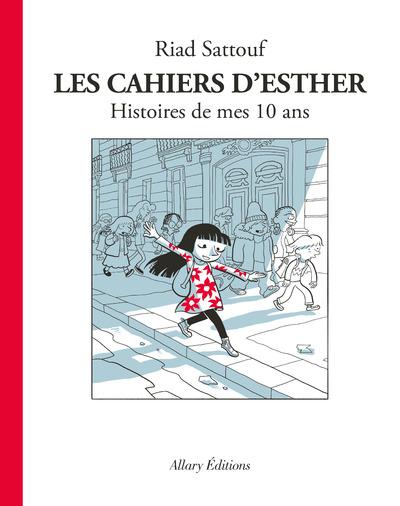 LES CAHIERS D'ESTHER - TOME 1 HISTOIRES DE MES 10 ANS