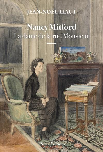NANCY MITFORD - LA DAME DE LA RUE MONSIEUR