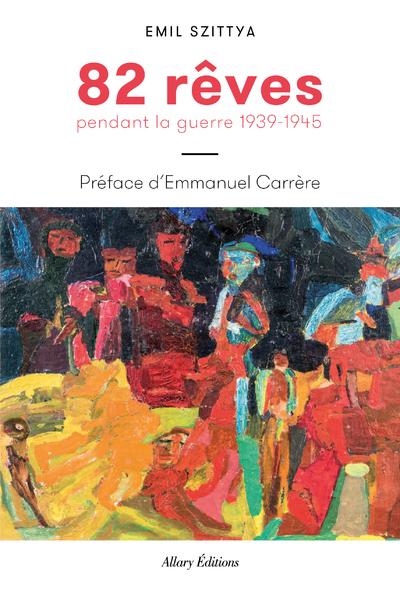 82 REVES PENDANT LA GUERRE 1939-1945