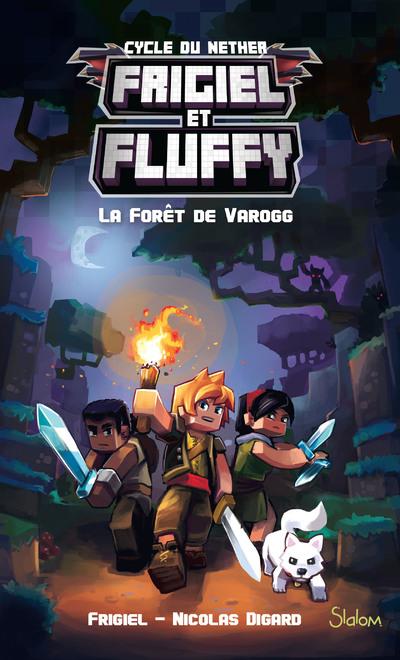FRIGIEL ET FLUFFY - TOME 3 LA FORET DE VAROGG