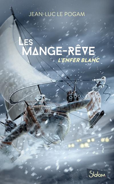 LES MANGE-REVE - TOME 1 L'ENFER BLANC