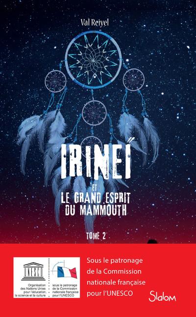 IRINEI ET LE GRAND ESPRIT DU MAMMOUTH - TOME 2