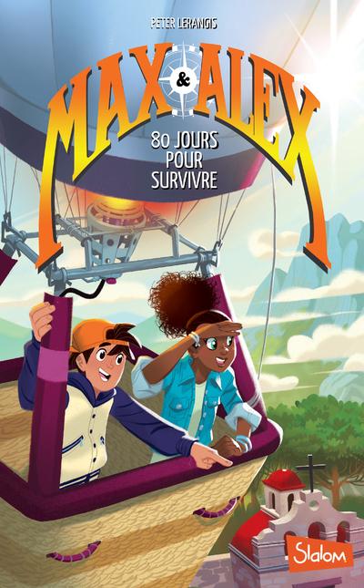 MAX & ALEX - TOME 2 80 JOURS POUR SURVIVRE