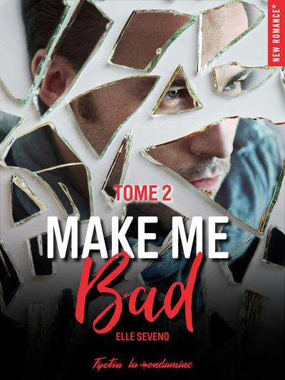 MAKE ME BAD - TOME 2