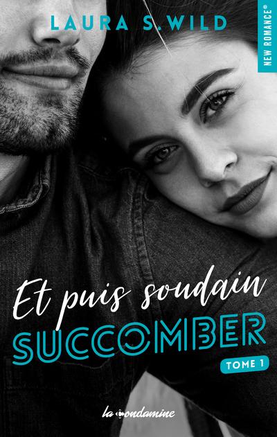 ET PUIS SOUDAIN - TOME 1 SUCCOMBER