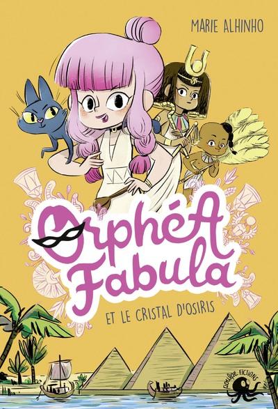 ORPHEA FABULA ET LE CRISTAL D'OSIRIS