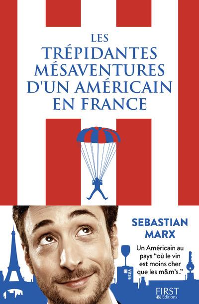 LES TREPIDANTES MESAVENTURES D'UN AMERICAIN EN FRANCE