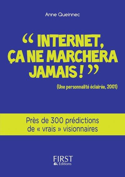 PETIT LIVRE DE - INTERNET, CA NE MARCHERA JAMAIS