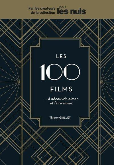 LES 100 FILMS...A DECOUVRIR, AIMER ET FAIRE AIMER POUR LES NULS