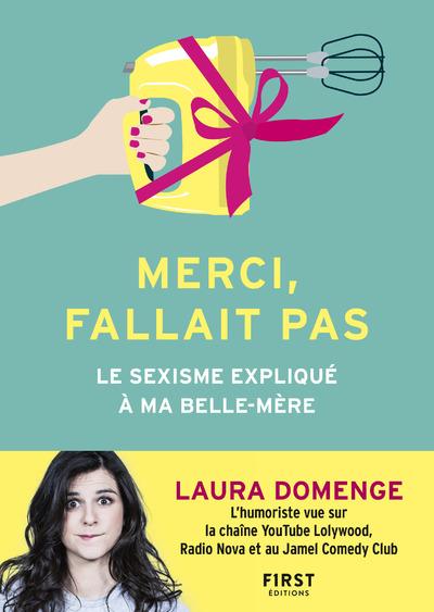 MERCI, FALLAIT PAS - LE SEXISME EXPLIQUE A MA BELLE-MERE