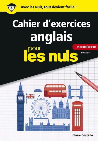 CAHIER D'EXERCICES ANGLAIS INTERMEDIAIRE POUR LES NULS