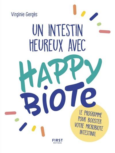 UN INTESTIN HEUREUX AVEC HAPPYBIOTE : LE PROGRAMMEPOUR BOOSTER VOTRE MICROBIOTE INTESTINAL