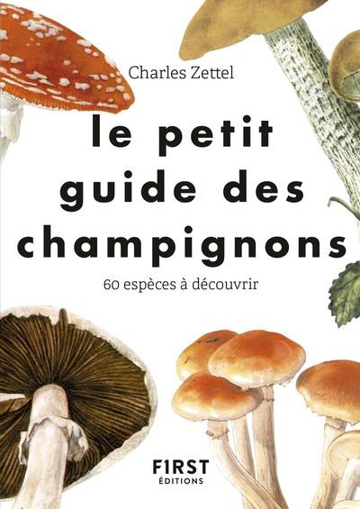 LE PETIT GUIDE DES CHAMPIGNONS - 60 ESPECES A DECOUVRIR