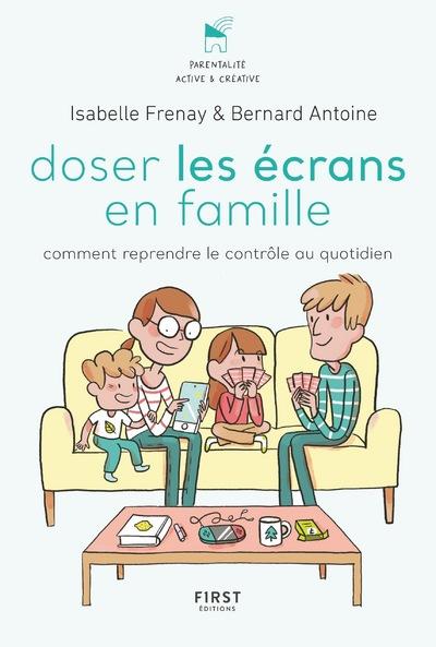 DOSER LES ECRANS EN FAMILLE - COMMENT REPRENDRE LECONTROLE DES OUTILS NUMERIQUES