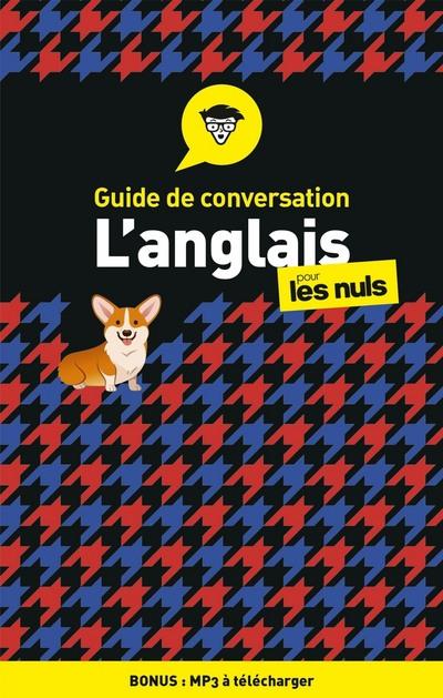 GUIDE DE CONVERSATION - L'ANGLAIS POUR LES NULS, 4E EDITION